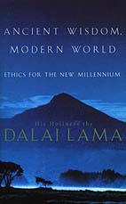 Ancient Wisdom, Modern World : Ethics for a New Millenium by HH the Dalaï-Lama