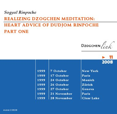 Realizing Dzogchen Meditation:Heart Advice of Dudjom Rinpoche Part One CD