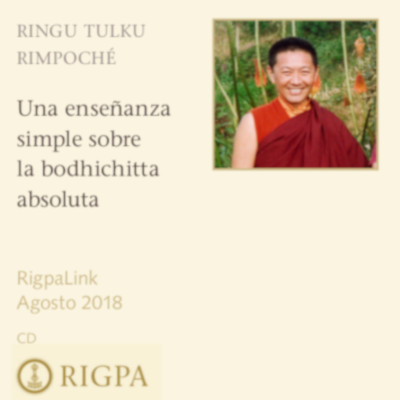 Una enseñanza simple sobre la bodhichitta absoluta Audio o vídeo