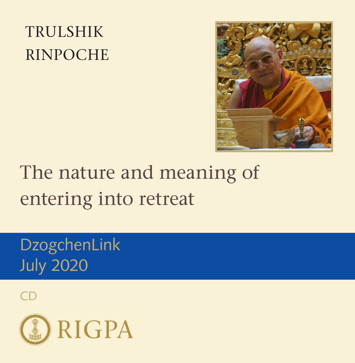 The meaning of entering into retreat - Trulshik Rinpoche audio or video download or MP3 CD
