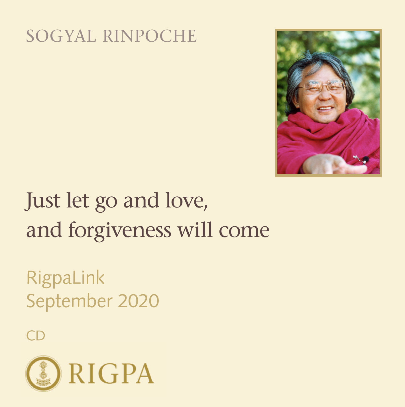 Just let go and love, and forgiveness will come - Sogyal Rinpoche audio or video