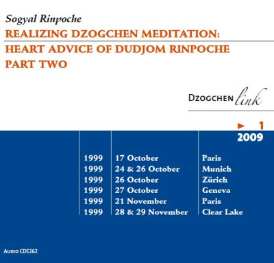 Realizing Dzogchen Meditation: Heart Advice of Dudjom Rinpoche Part two CD