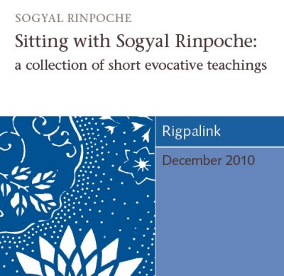 Sitting with Sogyal Rinpoche: a collection of short evocative teachings CD or DVD