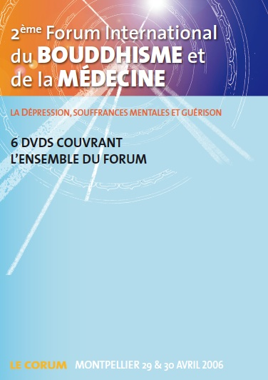 2ème Forum International du Bouddhisme et de la Médecine 6 DVD couvrant l'ensemble du Forum