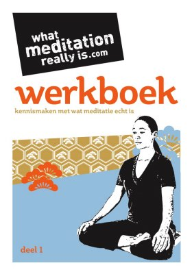 What Meditation Really Is Werkboek A5 booklet