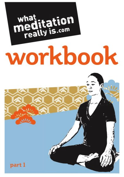 What meditation Really Is Workbook Part One A5 booklet
