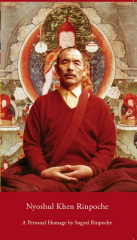 Nyoshul Khen Rinpoche A Personal Homage by Sogyal Rinpoche