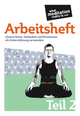 What Meditation Really Is Arbeitsheft Teil 2 A5 booklet