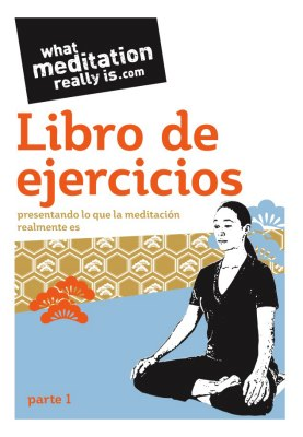 What Meditation Really Is - Libro de ejercicios Parte 1 A5 booklet