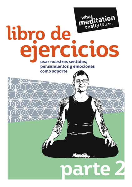 What Meditation Really Is - Libro de ejercicios Parte 2 A5 booklet