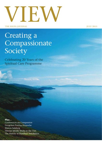 View, the Rigpa Journal Creating a Compassionate Society